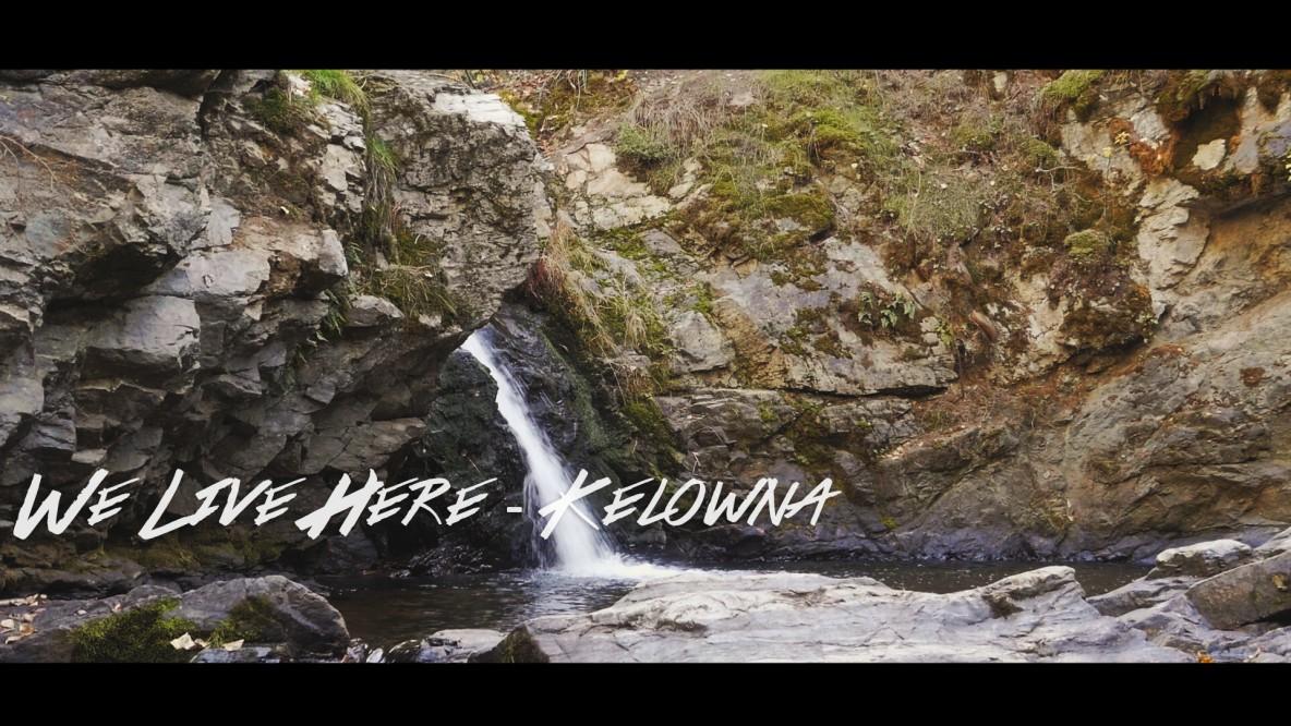 We Live Here // Kelowna BC